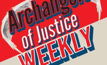 Archangels of Justice Weekly